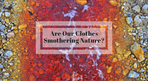 The clothes we wear are harming nature in unimaginable way. It is time to move to organic clothes which are eco-friendly and sustainable.