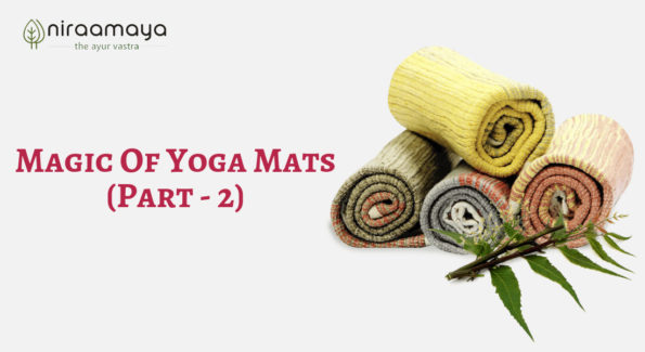 The organic yoga mats of Niraamaya is made of pure cotton and natural dyes. It has good grip and smell too